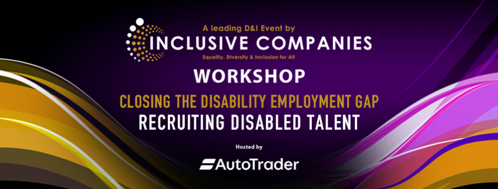 Workshop: Closing the Disability Employment Gap – Recruiting Disabled Talent