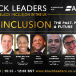 Join Our Latest Event Today at 10.00am: Black Inclusion – Past, Present & Future